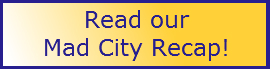 Read Our Mad City Recap